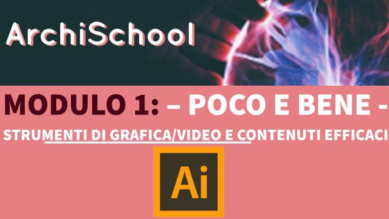 """Modulo 1 - Parte 2 - Edizione 1 - """"Poco e bene - Strumenti di grafica/video"""""""